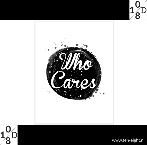 Who Cares, plakposter, teksten, illustraties, custom, fun, wall, stickers, muur, plaktextiel